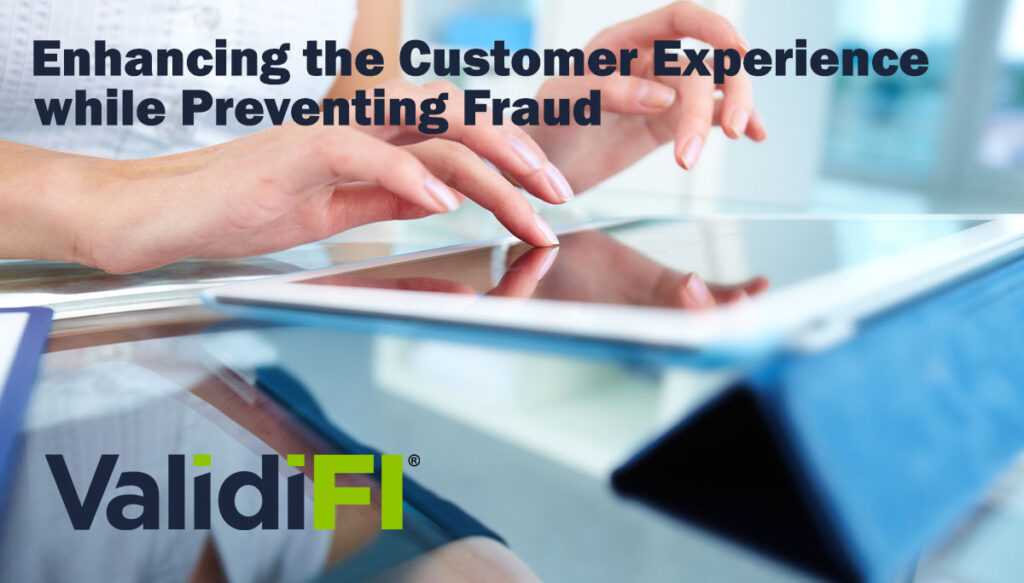 enhancing the customer experience while preventing fraud