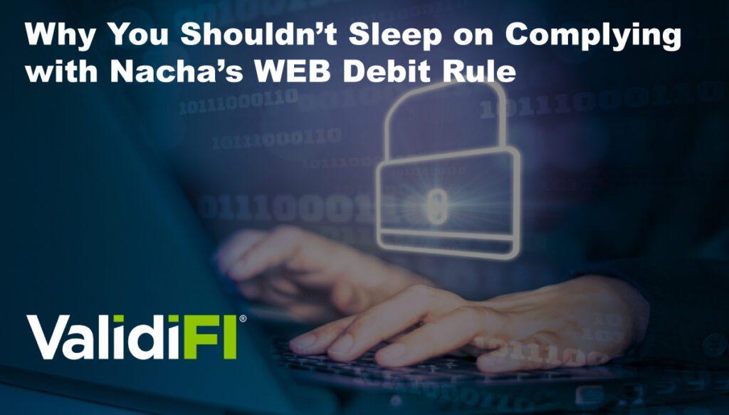 Complying with Nacha WEB Debit Rule